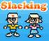เกมส์ Slacking